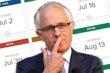 Prime Minister Malcolm Turnbull looks thoughtful with possible election dates behind him.