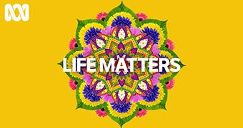 Life matters