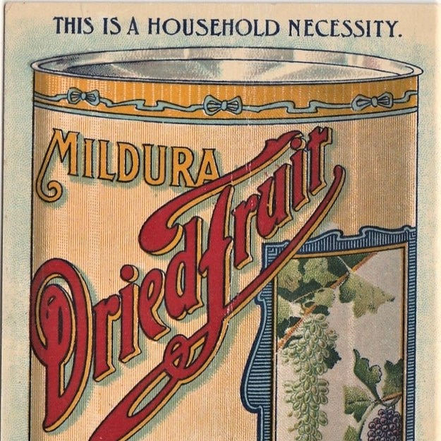 poster with the words Mildura dried fruit a household necessity