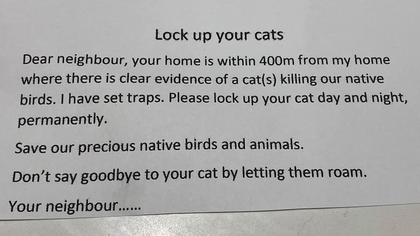 "A typed, anonymous letter, warns a neighbour to lock up their cats or else ""say goodbye""."