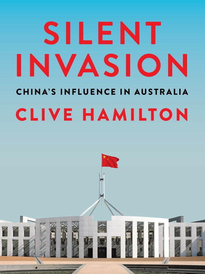 The cover of the controversial book, Silent Invasion, authored by Professor Clive Hamilton.