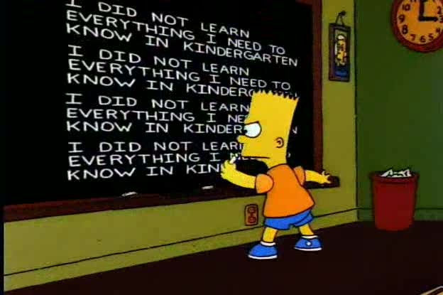 """Bart Simpson writes """"I did not learn everything I need to know in kindergarten"""" on a chalkboard."""