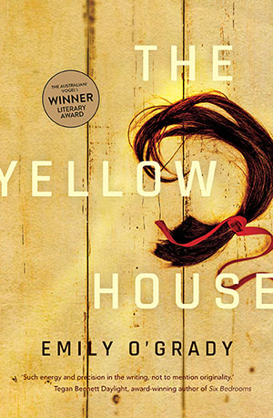 Colour image of the book cover of The Yellow House by Emily O'Grady.