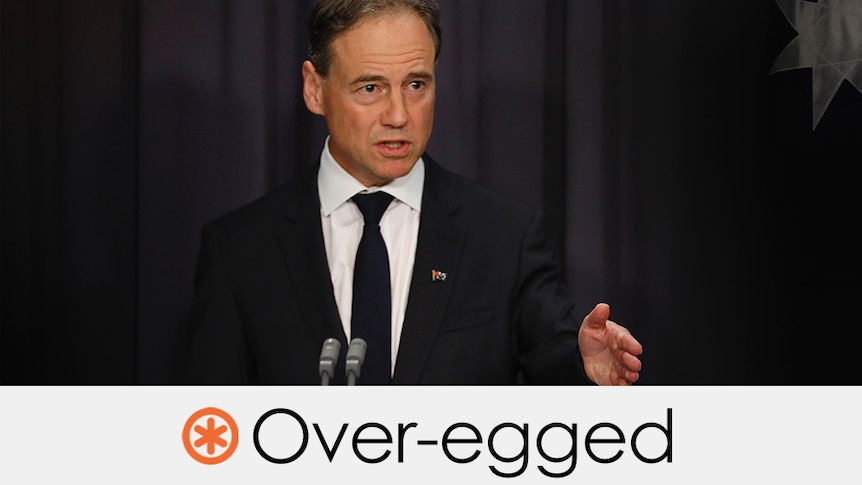 greg hunt talking - the word over-egged is written underneath with an orange asterisk