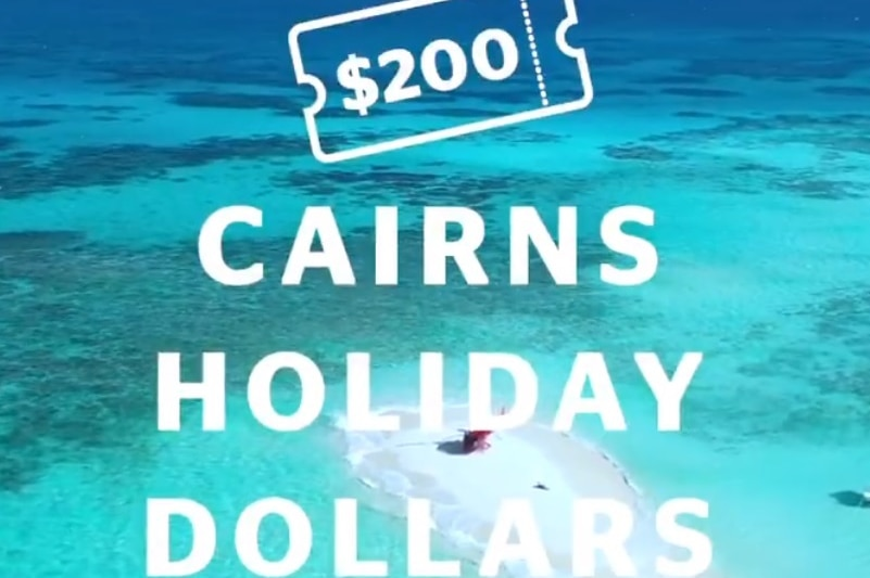 Cairns Holiday Dollars promotion.