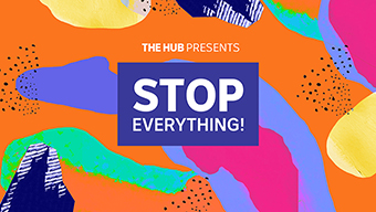 Stop everything!