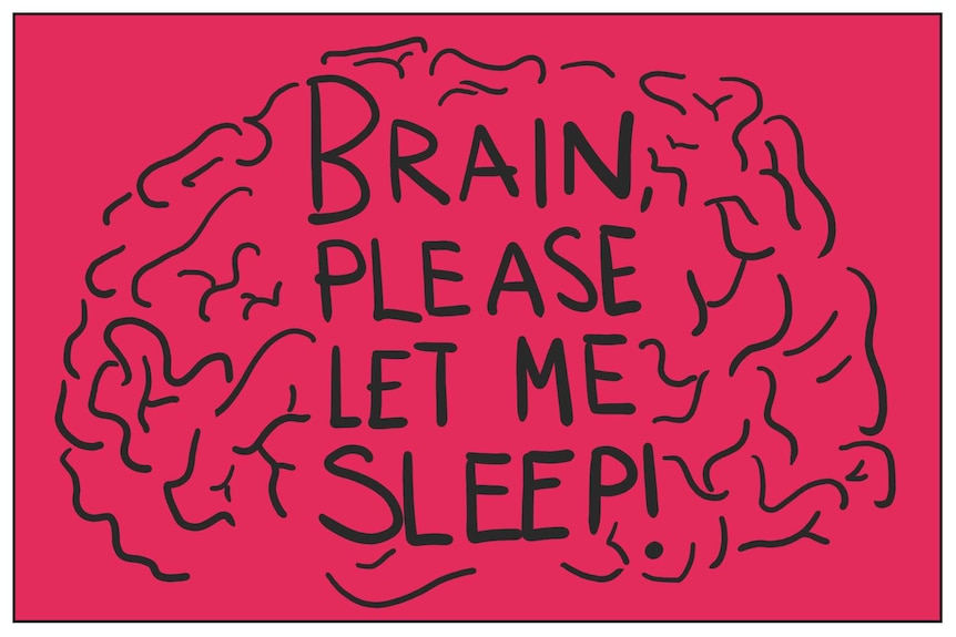 """Illustration with the words """"Brain, please let me sleep"""""""