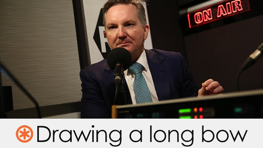 Chris Bowen in an ABC radio studio. Verdict: Drawing a long bow (orange asterisk)