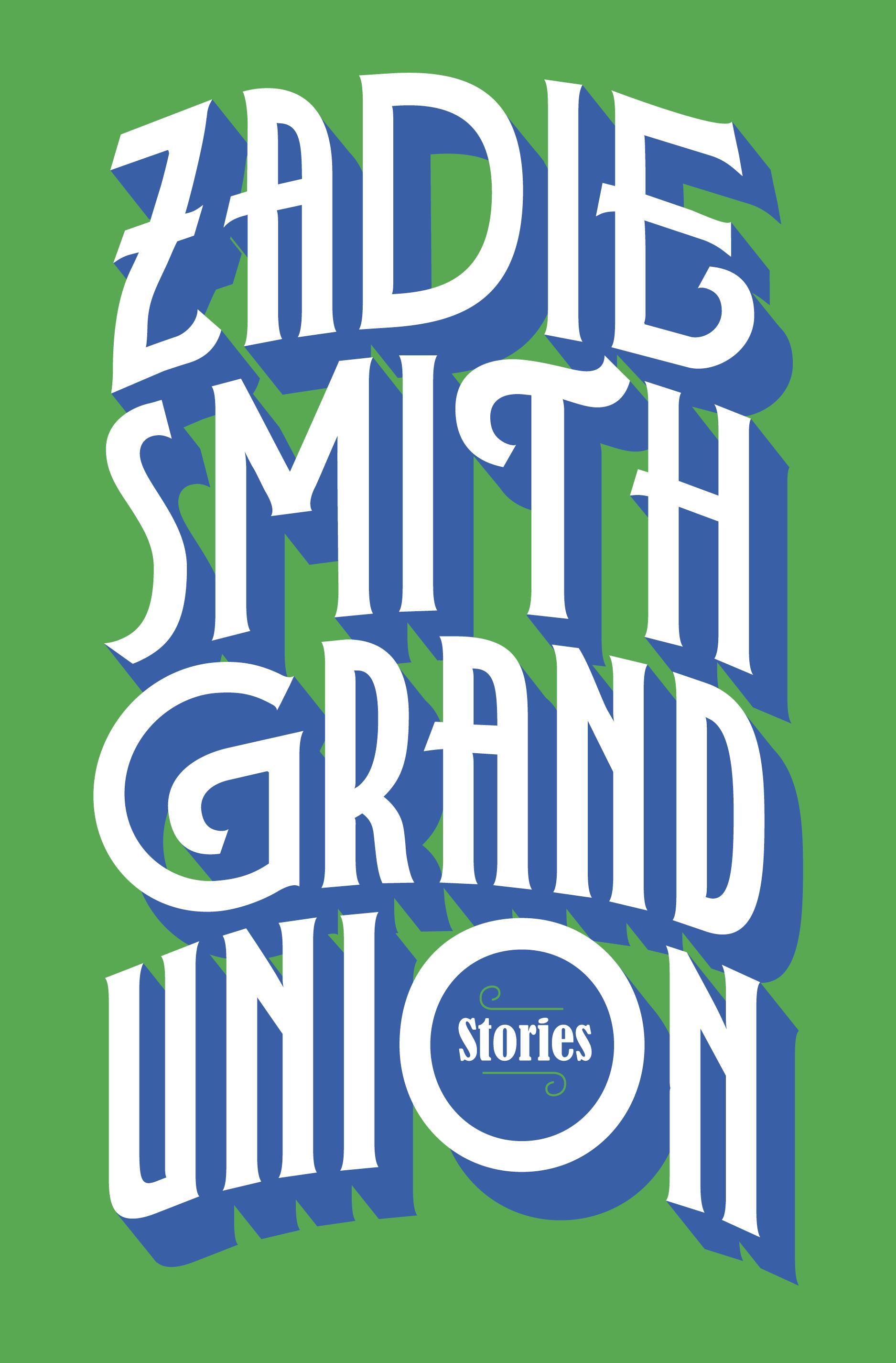 Book cover for Zadie Smith's Grand Union