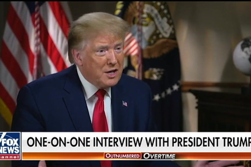 Donald Trump in an interview with Fox News.