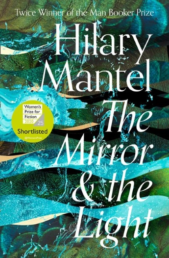 book cover for The Mirror And The Light by Hilary Mantel featuring a shimmering collage of blues and greens like water