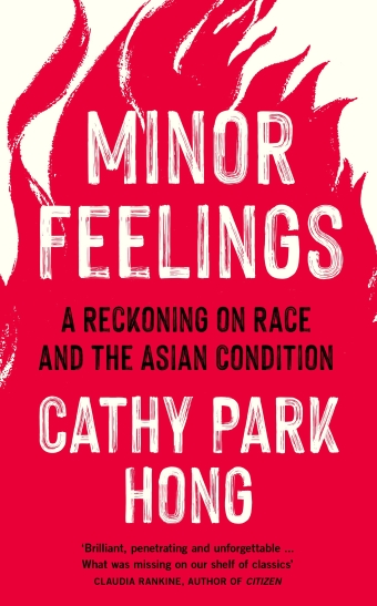 The book cover of Minor Feelings: a reckoning on race and the Asian condition by Cathy Park Hong