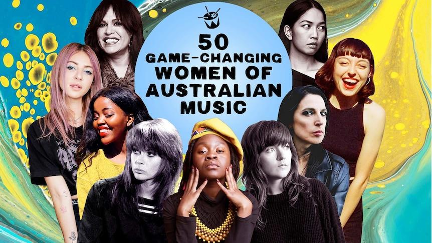 Christine Anu, Alison Wonderland, Tkay Maidza, Chrissy Amphlett, Sampa The Great, Courtney Barnett, Adalita, Stella Donnelly