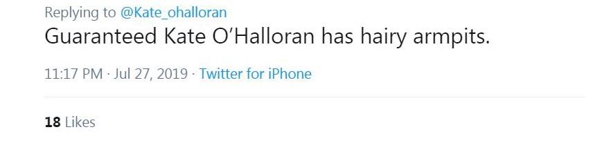 """Screenshot of a tweet that says """"Guaranteed Kate O'Halloran has hairy armpits."""""""