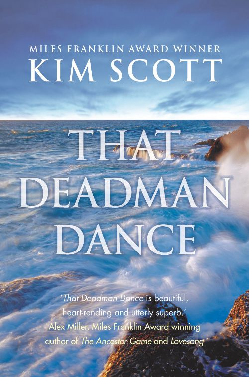 That Deadman Dance by Kim Scott book cover featuring the ocean gushing over rocks