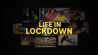 Life in lockdown.
