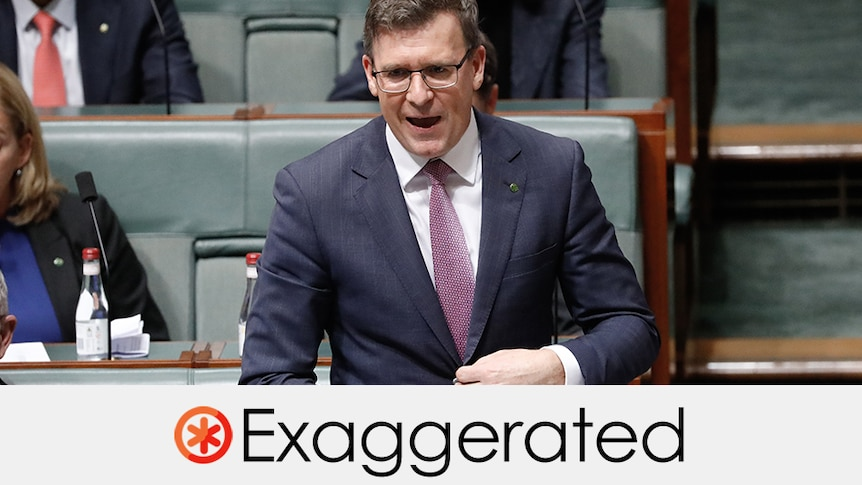 """Alan Tudge speaking during question time. The verdict underneath is """"exaggerated"""" with a half red/orange asterisk"""