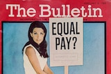 Cover of the now defunct magazine The Bulletin in February 1969 features a woman holding a sign saying 'equal pay?'
