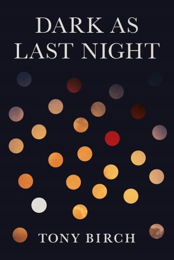 The book cover of Dark as Last Night by Tony Birch, black background with circles of light