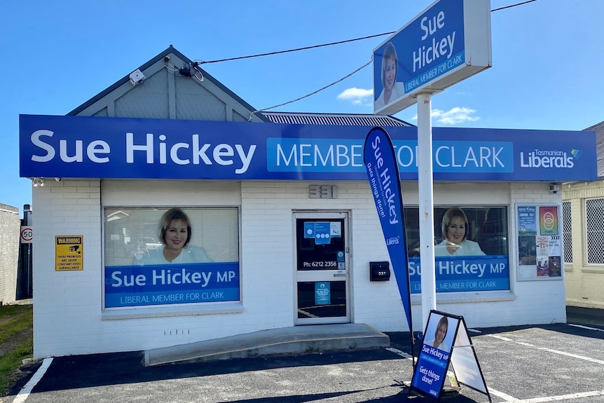 """An politician's office with signage that reads """"Sue Hickey member for Clark"""", Tasmanian Liberals"""
