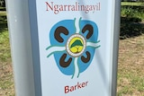 A sign with the words Ngarralingayil Barker