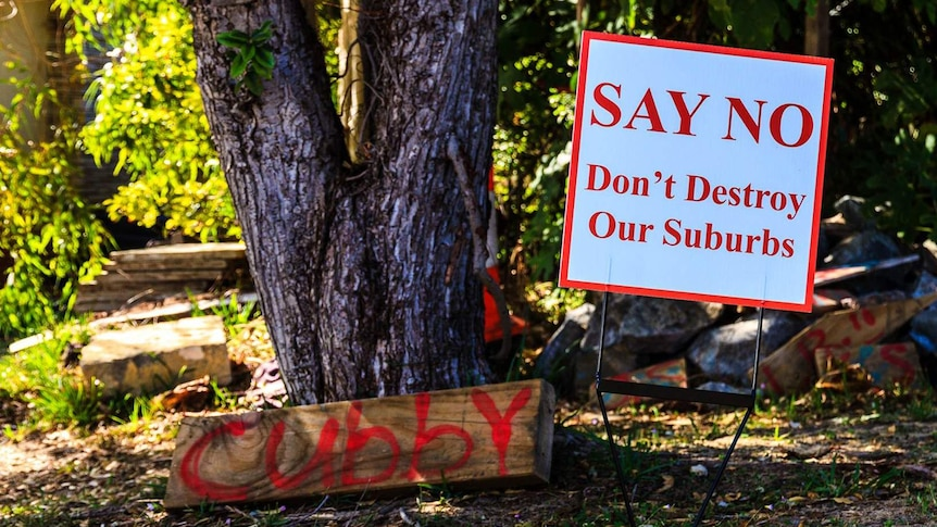Sign in a front yard 'say no don't destroy our suburbs' - residents are against proposed amendments to the town planning scheme to allow higher density living in the Town of Cambridge in WA