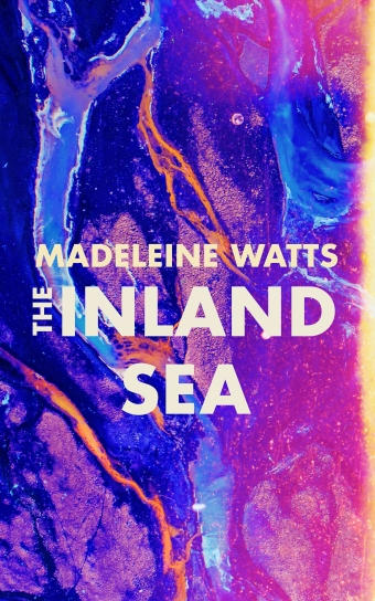 The book cover of The Inland Sea by Madeleine Watts, white words over a vivid purple, orange and blue watercolour background