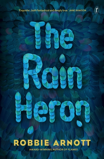 The book cover of The Rain Heron by Robbie Arnott, the words of the book's title are formed with blue feathers