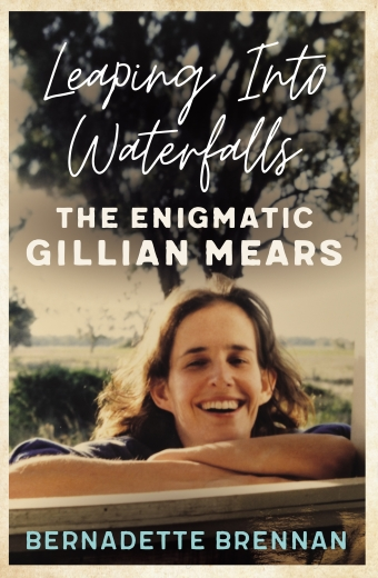 The book cover of Leaping into Waterfalls: The Enigmatic Gillian Mears by Bernadette Brennan, a woman leans on a window