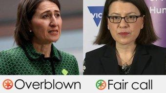 Ms Berejiklian's claim is overblown, Ms Mikakos's claim is a fair call
