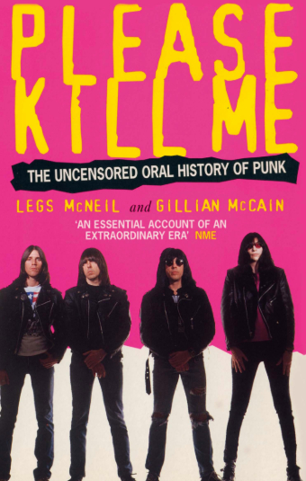 The front cover of the book Please Kill Me: The Uncensored Oral History of Punk by Legs McNeil and Gillian McCain.