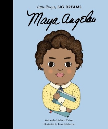 Book cover for Little People, Big Dreams: Maya Angelou by Lisbeth Kaiser