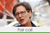 greens tasmania leader cassy o'connor all green bar verdict fair call